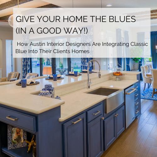 classic blue austin interior designers